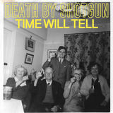 Death By Shotgun - Time Will Tell