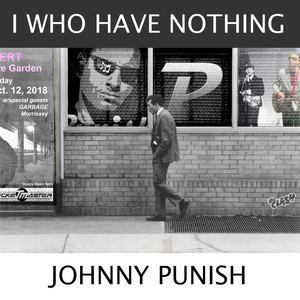 Johnny Punish - I Who Have Nothing