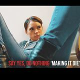 Say Yes, Do Nothing - Making It Die