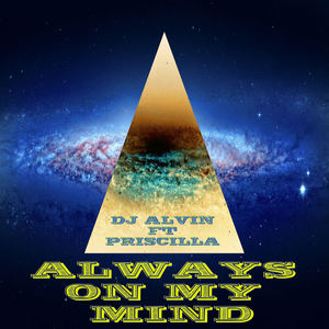 ALVIN PRODUCTION ®  - DJ Alvin ft Priscilla - Always on my mind