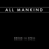 All Mankind - Break The Spell
