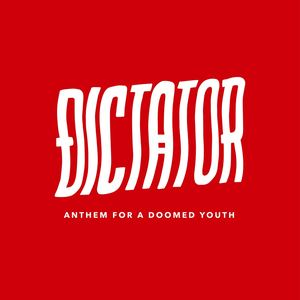 Dictator - Anthem for a Doomed Youth