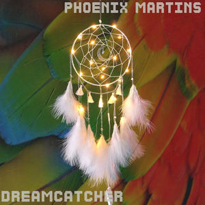 Phoenix Martins  - Dreamcatcher