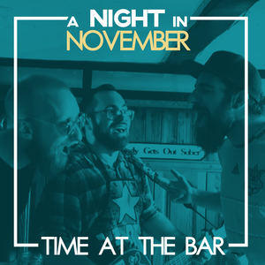 A Night in November  - Time at the Bar