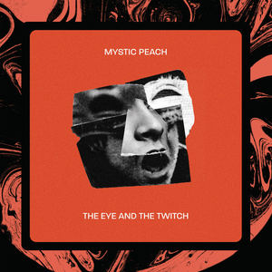 Mystic Peach - The Eye And The Twitch