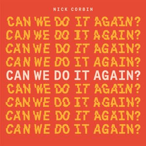 Nick Corbin - Can We Do It Again?