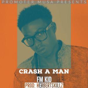 Fm Kid - Crash A Man