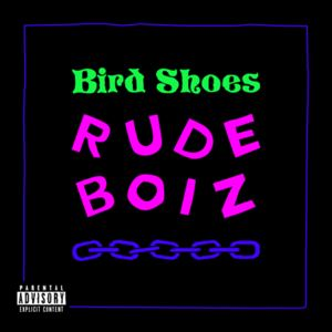 Bird Shoes - Rude Boiz