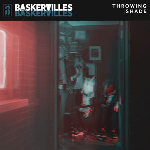 The Baskervilles - Throwing Shade