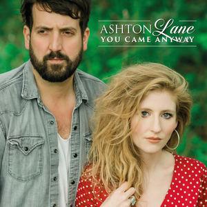 Ashton Lane - You Came Anyway