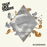 Talk Like Tigers - Diamonds