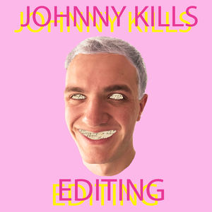 Johnny Kills - Editing