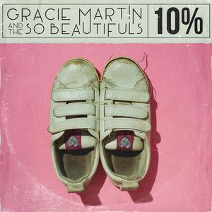 Gracie Martin & The So Beautifuls - 10%