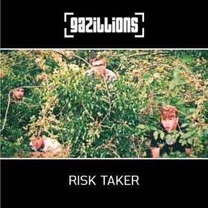 Gazillions - Risk Taker