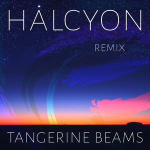 tangerine beams - Gryff - Halcyon (tangerine beams Remix)