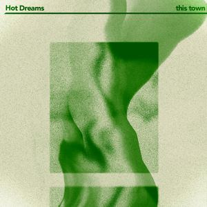 Hot Dreams - This Town