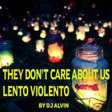 ALVIN PRODUCTION ®  - DJ Alvin -  They don't care about us (lento Violento)
