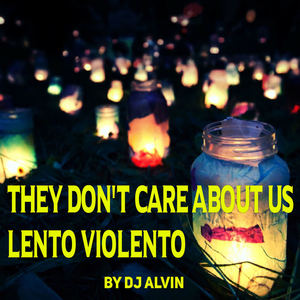 ALVIN PRODUCTION ®  - DJ Alvin -  They don't care about us (lento Violento)
