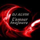 ALVIN PRODUCTION ®  - DJ Alvin - L'Amour Toujours