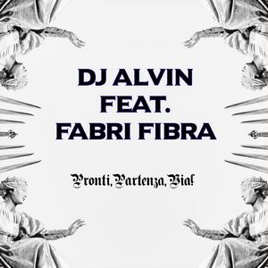 ALVIN PRODUCTION ®  - DJ Alvin Feat. Fabri Fibra - Pronti, Partenza,Via