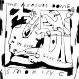 The Pleasure Dome - Do You Ever Really Give Up Smoking