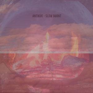 Antikue - Slow Burnt
