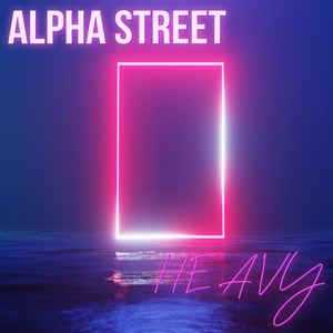 Alpha Street - Heavy