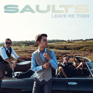 Saults - Leave Me Then