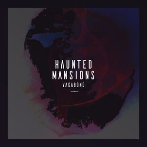 Haunted Mansions - Vagabond
