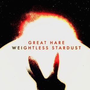 Great Hare - Weightless Stardust