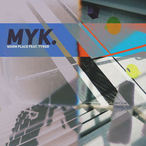 myk. - Warm Place feat. Tyrer