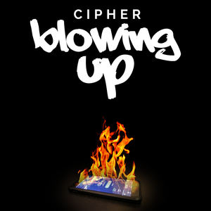 Cipher - Blowing Up