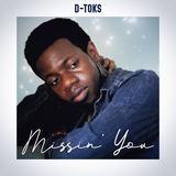 D-toks - Missin' You
