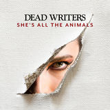 Dead Writers - She's All The Animals