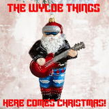 The Wylde Things - Here Comes Christmas!