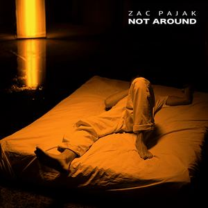 Zac Pajak - Not Around