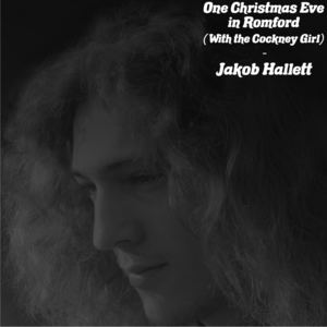 Jakob Hallett - One Christmas Eve in Romford (With the Cockney Girl)