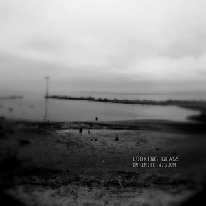 Looking Glass - Infinite Wisdom (Looking Glass)
