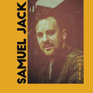 Samuel Jack - In My Head