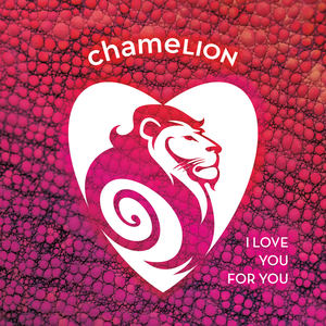 Chamelion  - I Love You For You
