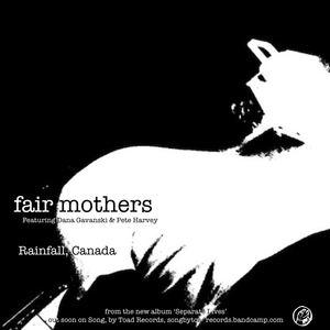 Fair Mothers - Rainfall, Canada