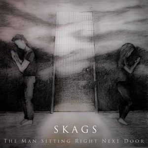 SKAGS - The Man Sitting Right Next Door