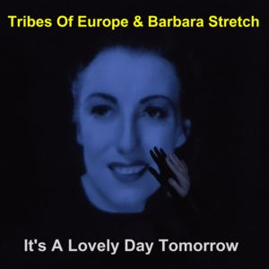 Tribes Of Europe - It's A Lovely Day Tomorrow