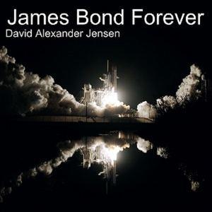 David Alexander Jensen - James Bond Forever
