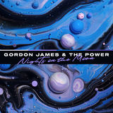 Gordon James And The Power - Nights On The Moon