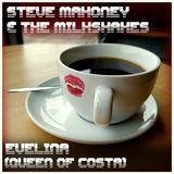Steve Mahoney & The Milkshakes - Evelina (Queen of Costa)