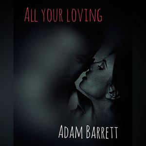 Adam Barrett - All Your Loving