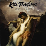 Kill Thanatos - Brother Lost