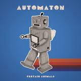 Certain Animals - Automaton