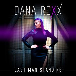 Dana Rexx - Last Man Standing